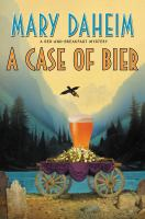 Cover image for A case of bier. bk. 31 : Bed-and-breakfast mystery series