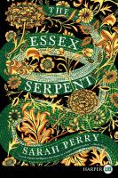 Cover image for The Essex Serpent [large print] : a novel