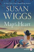 Cover image for Map of the heart [large print] : a novel