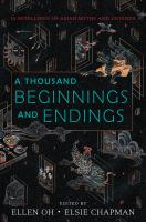 Cover image for A thousand beginnings and endings : 15 retellings of Asian myths and legends