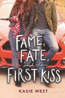 Cover image for Fame, fate, and the first kiss [eBook]