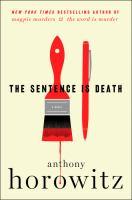 Cover image for The sentence is death. bk. 2 : a novel : Daniel Hawthorne series
