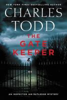Cover image for The gate keeper. bk. 20 : Ian Rutledge series