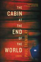 Imagen de portada para The cabin at the end of the world : a novel