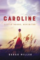 Cover image for Caroline : Little House, revisited