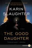 Cover image for The good daughter [large print] : a novel