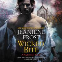 Imagen de portada para Wicked bite A night rebel novel.