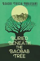 Cover image for Buried beneath the baobab tree