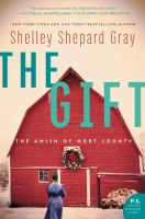 Cover image for The gift. bk. 3 : Amish of Hart County series