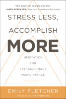 Cover image for Stress less, accomplish more : meditation for extraordinary performance