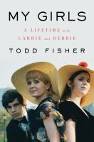 Cover image for My girls : a lifetime with Carrie and Debbie