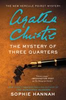 Cover image for The mystery of three quarters. bk. 3 : New Hercule Poirot mystery series