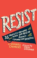 Imagen de portada para Resist : 35 profiles of ordinary people who rose up against tyranny and injustice