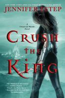 Cover image for Crush the king. bk. 3 : Crown of shards series