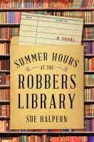 Cover image for Summer hours at the robbers library : a novel