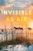 Imagen de portada para Invisible as air : a novel