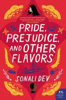 Cover image for Pride, prejudice, and other flavors. bk. 1 : a novel : Rajes series