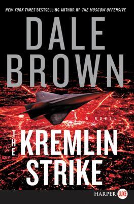 Cover image for The Kremlin strike. bk. 5 [large print] : Brad McLanahan series