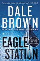 Imagen de portada para Eagle Station. bk. 6 a novel : Brad Mclanahan series