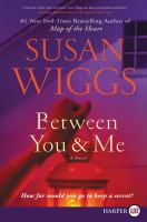 Cover image for Between you & me a novel