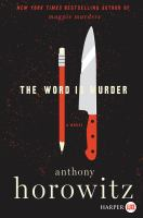 Cover image for The word is murder. bk. 1 [large print] : Daniel Hawthorne series