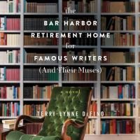 Cover image for The bar harbor retirement home for famous writers (and their muses) A Novel.