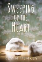 Cover image for Sweeping up the heart