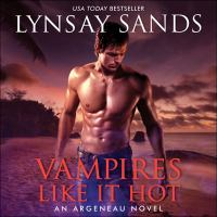 Cover image for Vampires like it hot The Argeneau Family Series, Book 28.