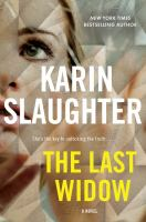 Cover image for The last widow. bk. 9 : Will Trent series
