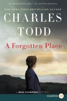 Cover image for A forgotten place. bk. 10 [large print] : Bess Crawford series