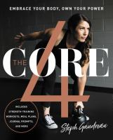 Cover image for The core 4 : embrace your body, own your power