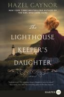 Cover image for The lighthouse keeper's daughter [large print] : a novel