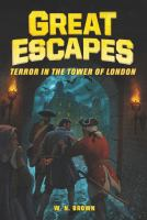 Cover image for Terror in the tower of London. bk. 5 : Great escapes series