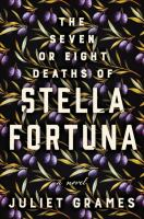 Cover image for The seven or eight deaths of Stella Fortuna : a novel
