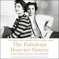 Cover image for The fabulous bouvier sisters The Tragic and Glamorous Lives of Jackie and Lee.