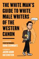 Cover image for White man's guide to white male writers of the Western canon