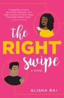 Cover image for The right swipe. bk. 1 : a novel : Modern love series