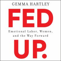 Cover image for Fed up Emotional Labor, Women, and the Way Forward.