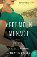 Cover image for Meet me in Monaco : a novel of Grace Kelly's royal wedding