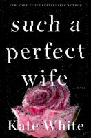 Cover image for Such a perfect wife. bk. 8 : a novel : Bailey weggins mystery series