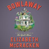Cover image for Bowlaway A Novel.
