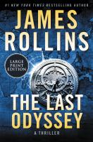 Cover image for The last odyssey. bk. 15 [large print] : Sigma Force series
