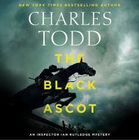 Cover image for The Black Ascot. bk. 21 Ian Rutledge series