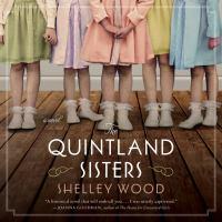 Imagen de portada para The quintland sisters A Novel.