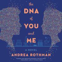 Imagen de portada para The dna of you and me A Novel.