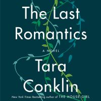 Cover image for The last romantics A Novel.