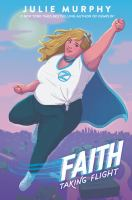 Imagen de portada para Faith. bk. 1 : taking flight : Faith herbert origin story series