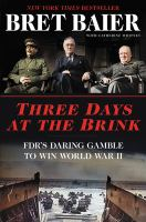 Cover image for Three days at the brink : FDR's daring gamble to win World War II