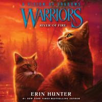 Cover image for River of fire Warriors: A Vision of Shadows Series, Book 5.