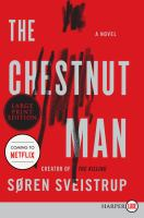 Cover image for The chestnut man a novel